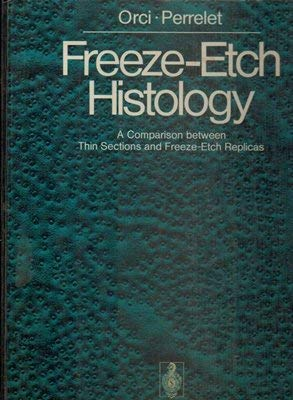 9780387070438: Freeze-Etch Histology. A Comparison between Thin Sections and Freeze-Etch Replicas