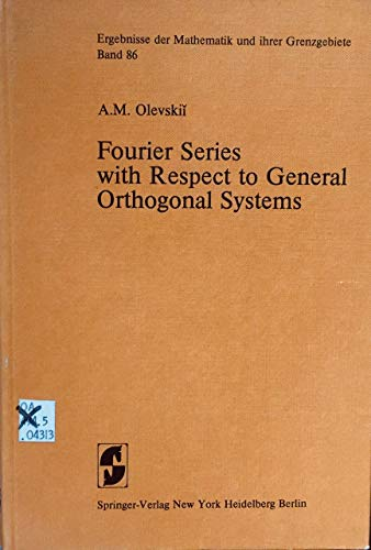9780387071039: Fourier series with respect to general orthogonal systems (Ergebnisse der Mathematik und ihrer Grenzgebiete)