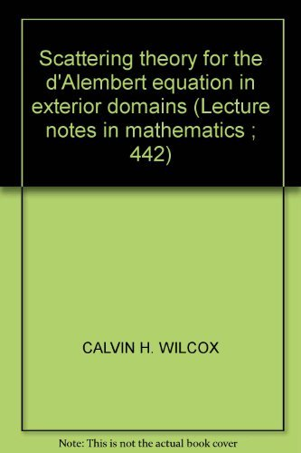 9780387071442: Scattering theory for the d'Alembert equation in exterior domains (Lecture notes in mathematics ; 442)