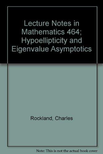9780387071756: Hypoellipticity and eigenvalue asymptotics (Lecture notes in mathematics ; 464)