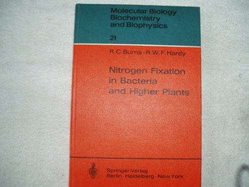 Nitrogen Fixation in Bacteria and Higher Plants (Molecular Biology, Biochemistry and Biophysics 21)