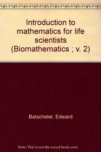 9780387072937: Introduction to mathematics for life scientists (Biomathematics ; v. 2)