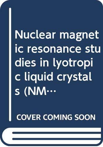 Nuclear Magnetic Resonance Studies in Lyotropic Liquid: C. L. /