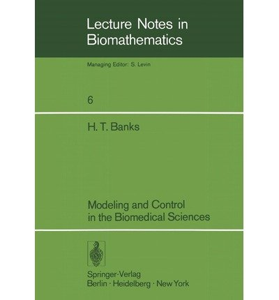 9780387073958: Modeling and Control in the Biomedical Sciences (Lecture Notes in Biomathematics, No. 6)