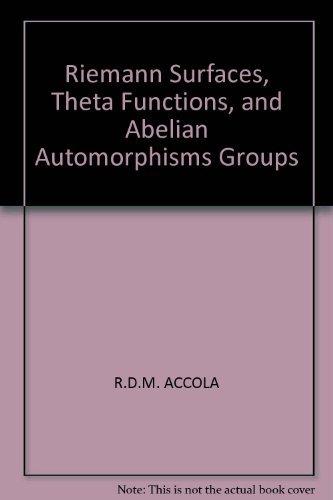 Riemann surfaces, theta functions, and abelian automorphisms: Accola, Robert D.