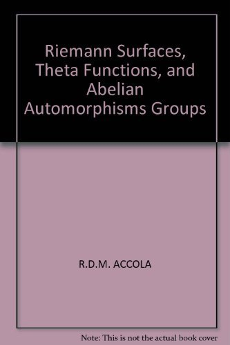 9780387073989: Riemann surfaces, theta functions, and abelian automorphisms groups (Lecture notes in mathematics ; 483)