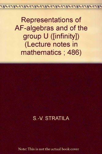 9780387074030: Representations of AF-Algebras and of the Group U. (infinite)