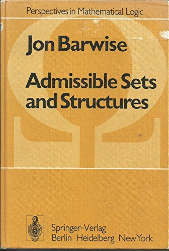 9780387074511: Admissible Sets, and Structures: An Approaches to Definability Theory (Perspectives in Mathematical Logic)
