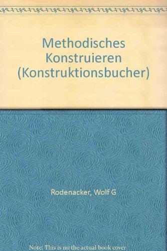 Methodisches Konstruieren (Konstruktionsbucher) (German Edition): Wolf G Rodenacker