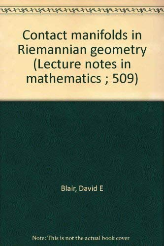 9780387076263: Title: Contact manifolds in Riemannian geometry Lecture n