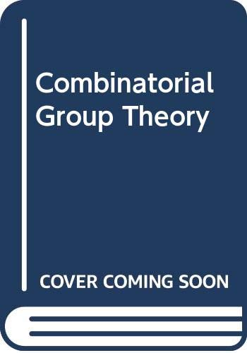 Combinatorial Group Theory (Ergebnisse der Mathematik und: Schapp, P. E.,