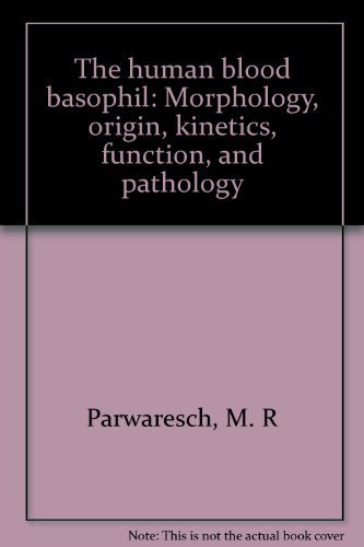 The human blood basophil: Morphology, origin, kinetics, function, and pathology