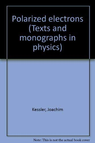 9780387076782: Polarized Electrons (Texts and Monographs in Physics)