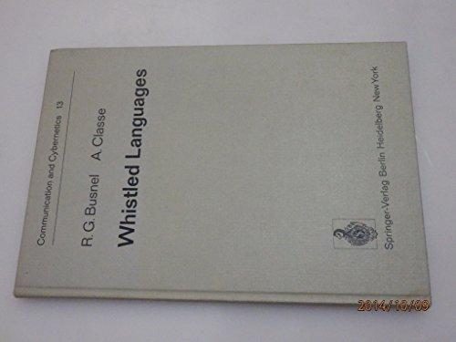 Whistled languages (Communication and cybernetics ; 13): Busnel, Rene Guy