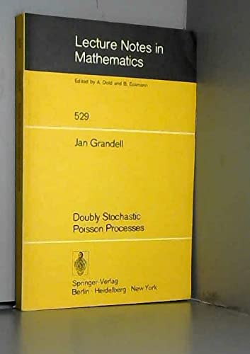 Doubly stochastic Poisson processes (Lecture notes in mathematics ; 529): Jan Grandell