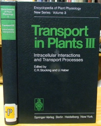 Transport in Plants III. Intracellular Interactions and Transport Processes (Encyclopedia of Plan...