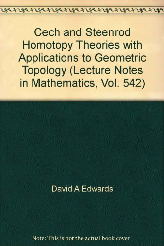9780387078632: Cech and Steenrod Homotopy Theories with Applications to Geometric Topology (Lecture Notes in Mathematics, Vol. 542)