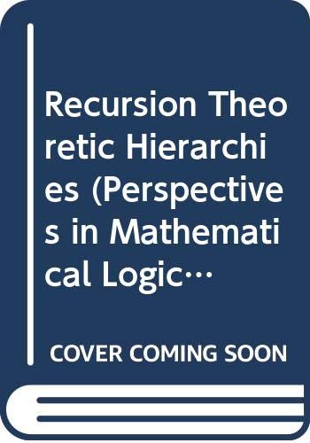 9780387079042: Recursion Theoretic Hierarchies (Perspectives in Mathematical Logic Ser)