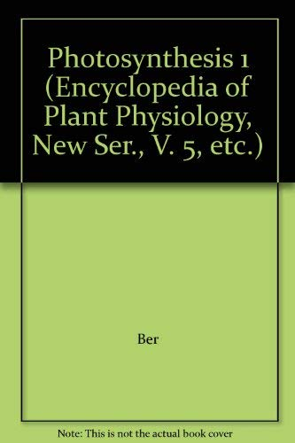 Photosynthesis I. Photosynthetic Electron Transport and Photophosporylation (Encyclopedia of Plan...