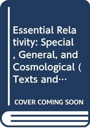 9780387079707: Essential Relativity: Special, General, and Cosmological (Texts and Monographs in Physics)