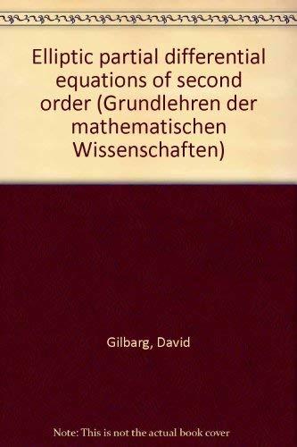 9780387080079: Elliptic Partial Differential Equations of Second Order. ( = Grundlehren der mathematischen Wissenschaften, 224) .
