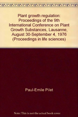 Plant Growth Regulation : Proceedings (Proceedings in Life Sciences Ser.): Pilet, P. E., Editor, ...