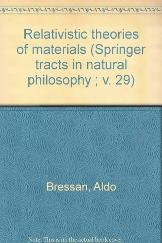 9780387081779: Relativistic theories of materials (Springer tracts in natural philosophy ; v. 29)
