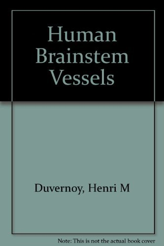 Human Brainstem Vessels (0387083367) by Duvernoy, Henri M