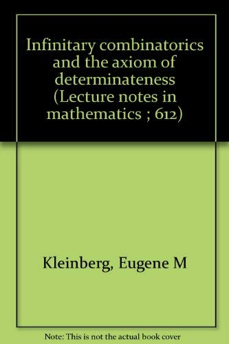 9780387084404: Infinitary combinatorics and the axiom of determinateness (Lecture notes in mathematics ; 612)