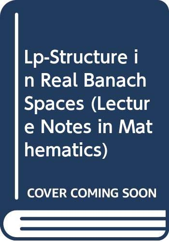 Lp-Structure in Real Banach Spaces (Lecture Notes: n/a