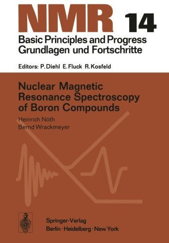 9780387084565: Nuclear magnetic resonance spectroscopy of boron compounds (NMR 14)