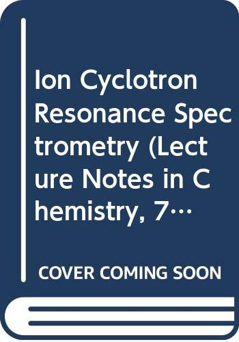 9780387087603: Ion Cyclotron Resonance Spectrometry (Lecture Notes in Chemistry, 7)