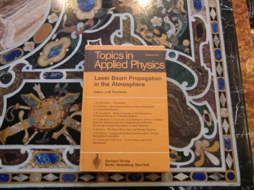 Laser beam propagation in the atmosphere (Topics in applied physics Volume 25): n/a