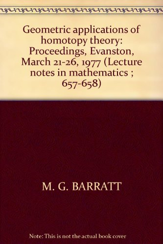 9780387088594: Geometric applications of homotopy theory II: Proceedings, Evanston, March 21-26, 1977 (Lecture notes in mathematics ; 658)