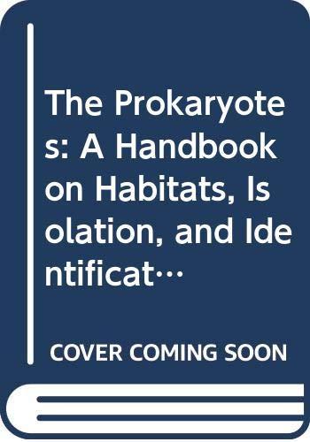 9780387088716: The Prokaryotes: A Handbook on Habitats, Isolation, and Identification of Bacteria