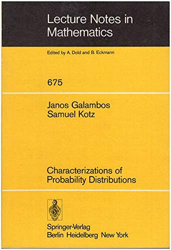 9780387089331: Characterizations of Probability Distributions: A Unified Approach With an Emphasis on Exponential and Related Models (Lecture notes in mathematics ; 675)