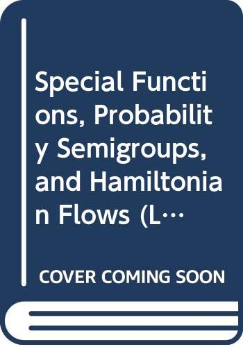 9780387091006: Special Functions, Probability Semigroups, and Hamiltonian Flows (Lecture Notes in Mathematics - Vol 696)