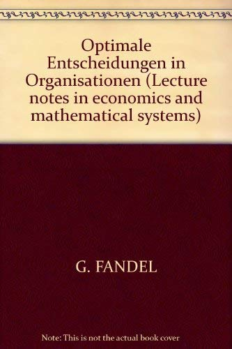Optimale Entscheidungen in Organisationen (Lecture notes in: Fandel, G