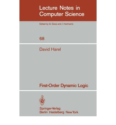 First-Order Dynamic Logic (Lecture Notes in Computer Science) (0387092374) by David Harel
