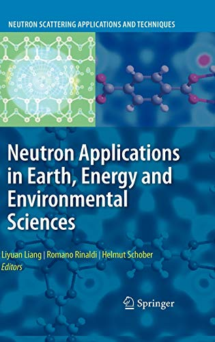 9780387094151: Neutron Applications in Earth, Energy and Environmental Sciences (Neutron Scattering Applications and Techniques)