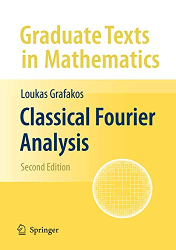 9780387094311: Classical Fourier Analysis: Prelimianry Entry 249 (Graduate Texts in Mathematics)