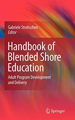 9780387094427: Handbook of Blended Shore Education: Adult Program Development and Delivery