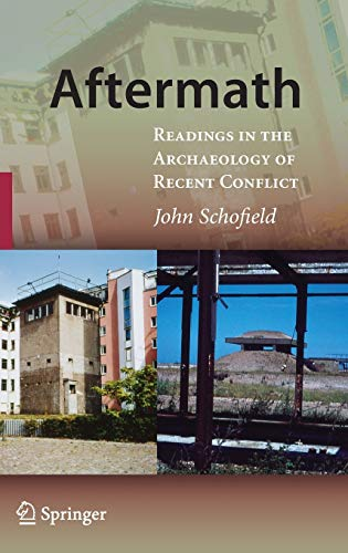 9780387094649: Aftermath: Readings in the Archaeology of Recent Conflict: Readings in Contemporary Conflict and Battlefield Archaeology