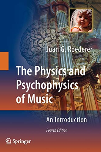 9780387094700: The Physics and Psychophysics of Music: An Introduction