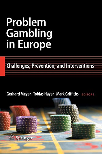 9780387094854: Problem Gambling in Europe: Challenges, Prevention, and Interventions