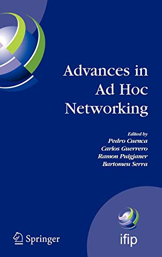 9780387094892: Advances in Ad Hoc Networking: Proceedings of the Seventh Annual Mediterranean Ad Hoc Networking Workshop, Palma de Mallorca, Spain, June 25-27, 2008 ... in Information and Communication Technology)