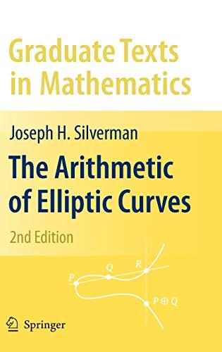 9780387094939: The Arithmetic of Elliptic Curves (Graduate Texts in Mathematics)