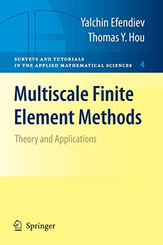 9780387094953: Multiscale Finite Element Methods: Theory and Applications (Surveys and Tutorials in the Applied Mathematical Sciences, Vol. 4)