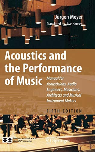 9780387095165: Acoustics and the Performance of Music: Manual for Acousticians, Audio Engineers, Musicians, Architects and Musical Instrument Makers (Modern Acoustics and Signal Processing)
