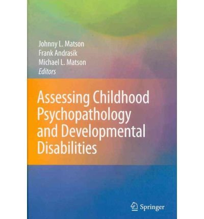 Childhood Psychopathology and Developmental Disabilities: Assessing Part I: International ...